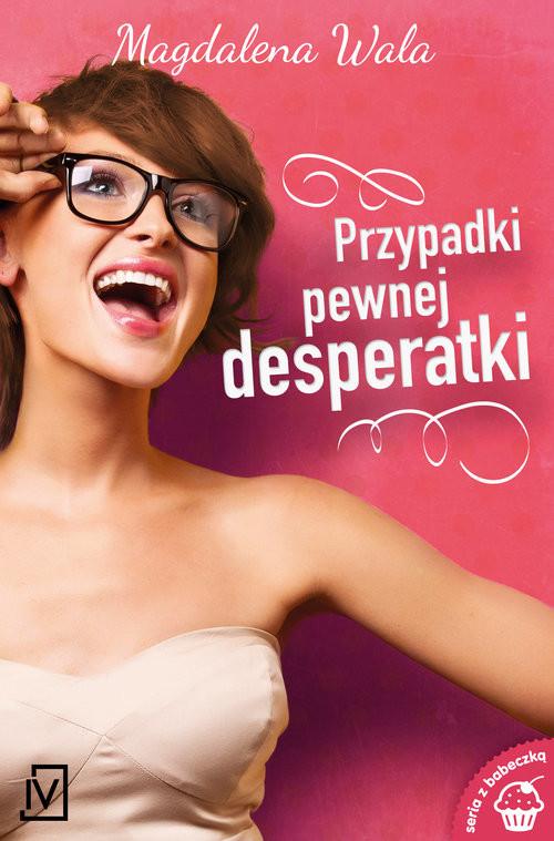 okładka Przypadki pewnej desperatki, Książka | Magdalena Wala