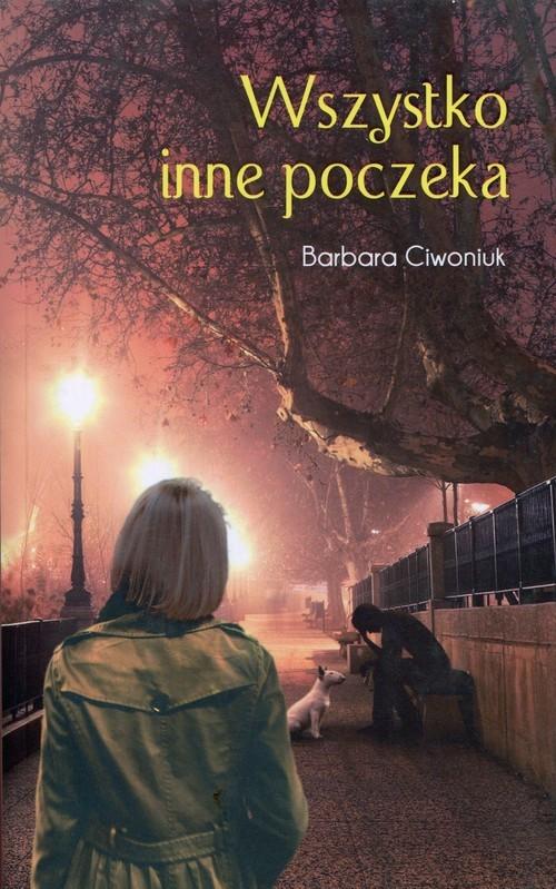 okładka Wszystko inne poczeka, Książka | Ciwoniuk Barbara