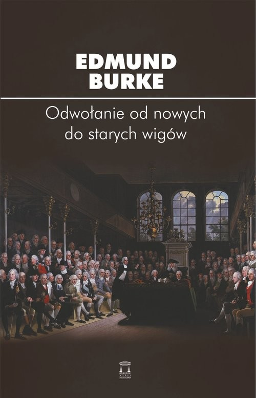okładka Odwołanie od nowych do starych wigów, Książka | Burke Edmund