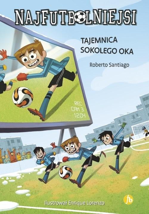 okładka Najfutbolniejsi Tajemnica sokolego oka, Książka | Santiago Roberto