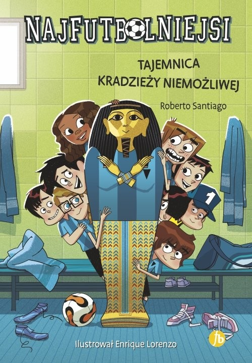 okładka Najfutbolniejsi Tajemnica kradzieży niemożliwej, Książka | Santiago Roberto