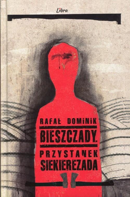 okładka Bieszczady Przystanek Siekierezada, Książka | Dominik Rafał