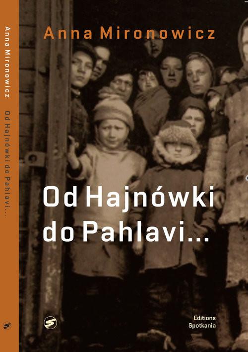 okładka Od Hajnówki do Pahlawi, Książka   Mironowicz Anna