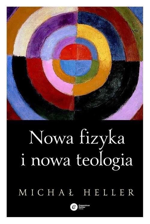 okładka Nowa fizyka i nowa teologia, Książka | Heller Michał