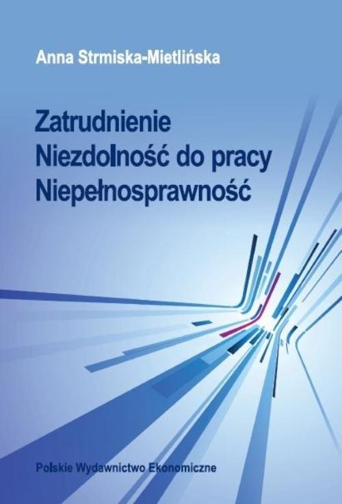okładka Zatrudnienie Niezdolność do pracy Niepełnosprawność, Książka | Strmiska-Mietlińska Anna