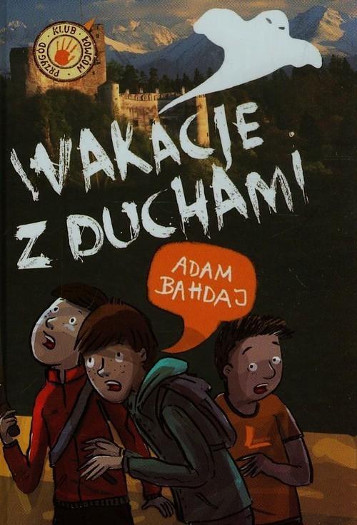 okładka Wakacje z duchami, Książka | Bahdaj Adam