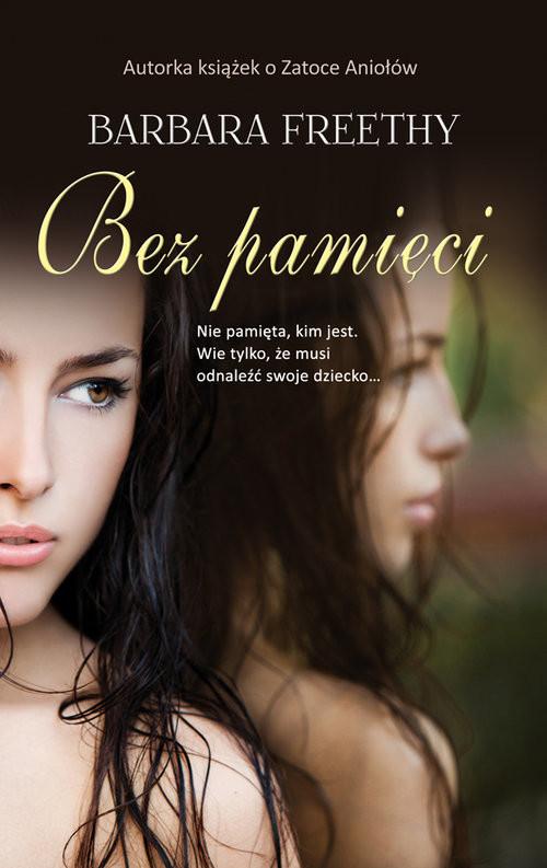 okładka Bez pamięci, Książka | Freethy Barbara