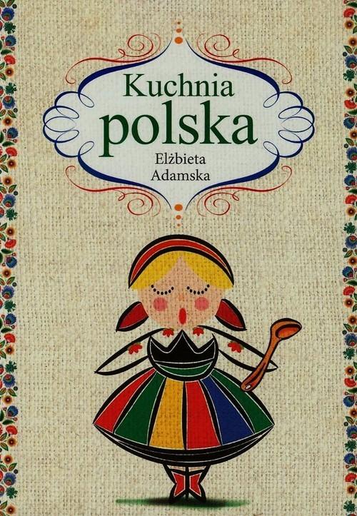 okładka Kuchnia polska, Książka | Adamska Elżbieta
