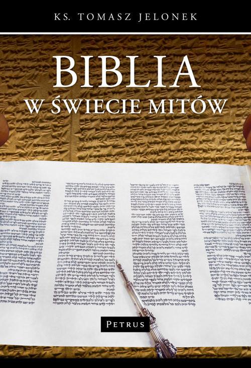 okładka Biblia w świecie mitów, Książka | Jelonek Tomasz