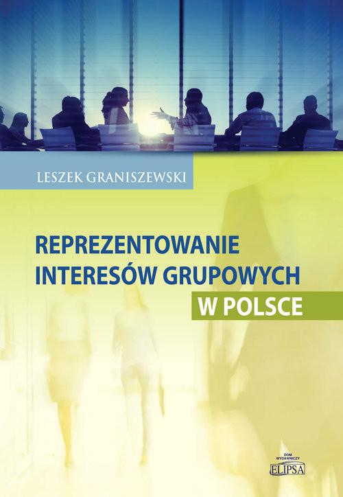 okładka Reprezentowanie interesów grupowych w Polsce, Książka | Graniszewski Leszek