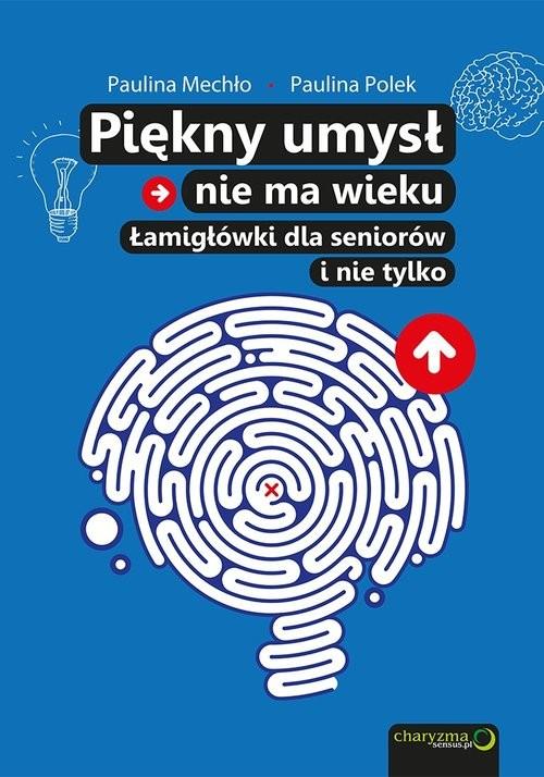 okładka Piękny umysł nie ma wieku Łamigłówki dla seniorów, Książka | Mechło Paulina, Polek Paulina