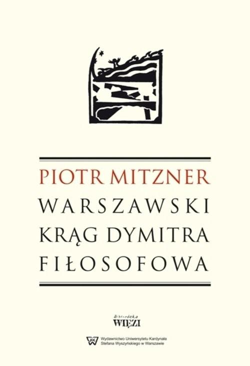 okładka Warszawski krąg Dymitra Fiłosofowa, Książka | Mitzner Piotr