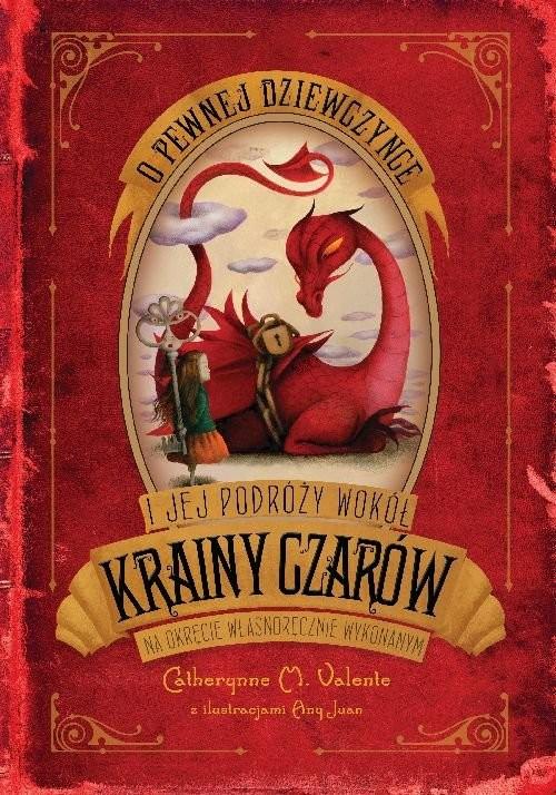 okładka O pewnej dziewczynce i jej podróży wokół Krainy Czarów na okręcie własnoręcznie wykonanym, Książka   Catherynne M. Valente