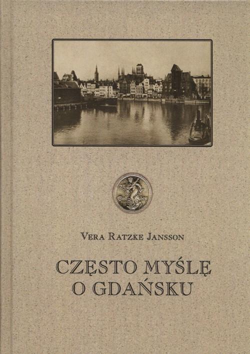 okładka Często myślę o Gdańsku, Książka   Jansson Vera Ratzke