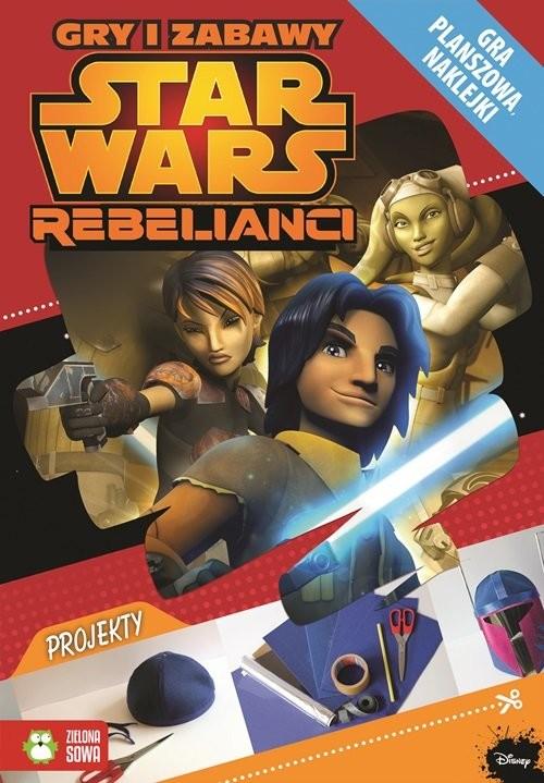 okładka Star Wars Rebelianci Gry i zabawy, Książka | Sobich-Kamińska Anna