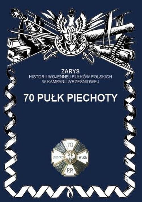 okładka 70 Pułk piechoty, Książka | Dymek Przemysław