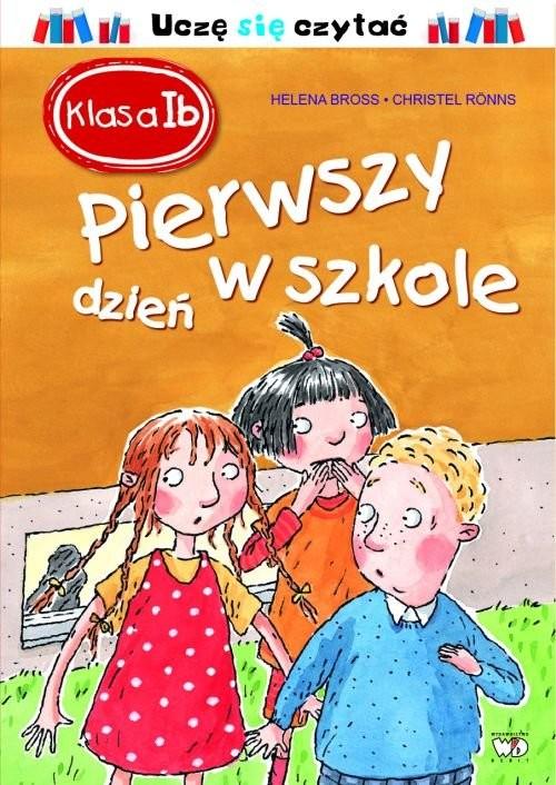 okładka Klasa 1b Pierwszy dzień w szkole, Książka | Bross Helena