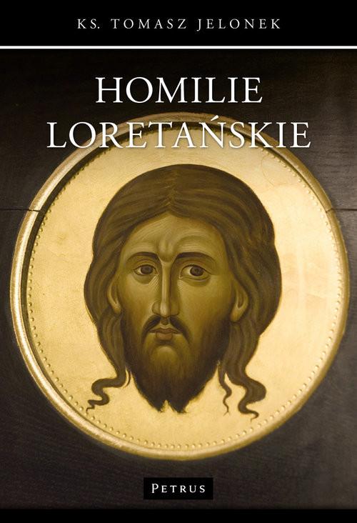 okładka Homilie Loretańskie, Książka   Jelonek Tomasz