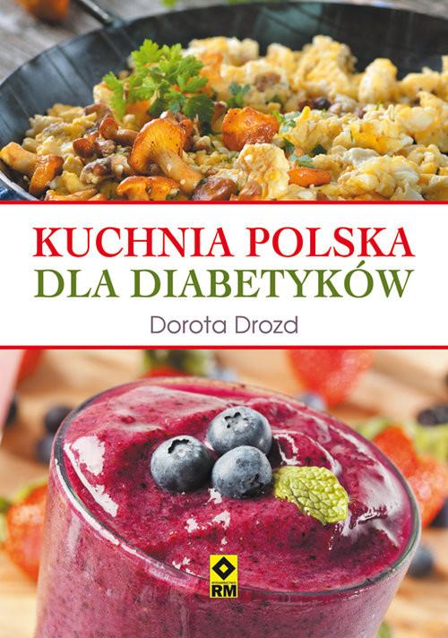 okładka Kuchnia polska dla diabetyków, Książka | Drozd Dorota
