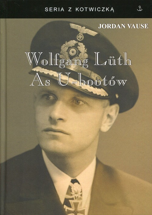 okładka Wolfgang Luth As U-Bootów, Książka | Vause Jordan