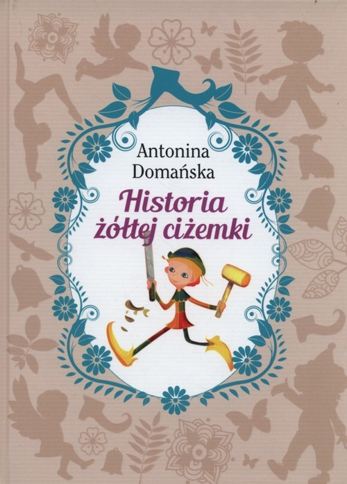 okładka Historia żółtej ciżemki, Książka | Antonina Domańska