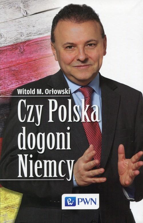 okładka Czy Polska dogoni Niemcy, Książka | Witold M.  Orłowski