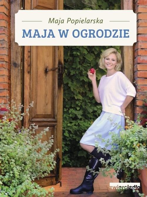okładka Maja w ogrodzie, Książka | Popielarska Maja