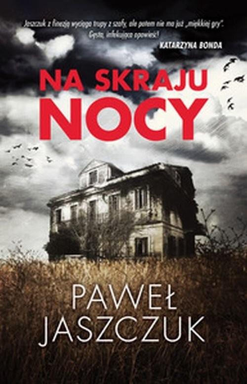okładka Na skraju nocy, Książka | Jaszczuk Paweł