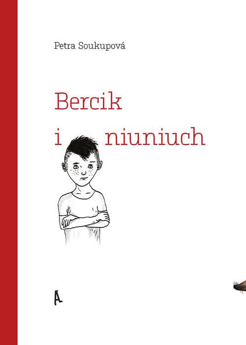 okładka Bercik i niuniuch, Książka   Soukupova Petra