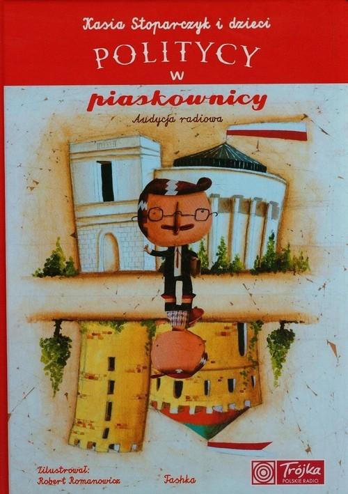 okładka Politycy w piaskownicy, Książka   Stoparczyk Katarzyna