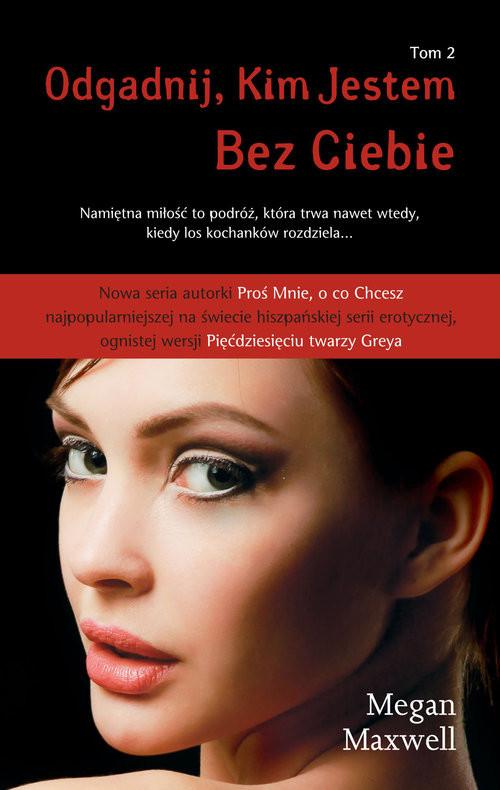okładka Odgadnij kim jestem Tom 2 Bez Ciebie, Książka | Maxwell Megan