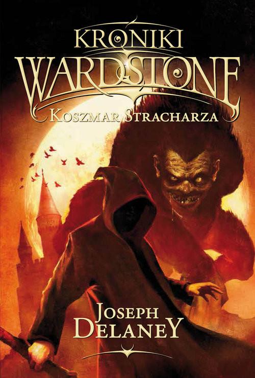 okładka Kroniki Wardstone 7 Koszmar Stracharza, Książka   Delaney Joseph
