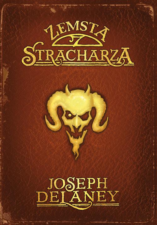 okładka Kroniki Wardstone 13 Zemsta stracharza, Książka   Delaney Joseph