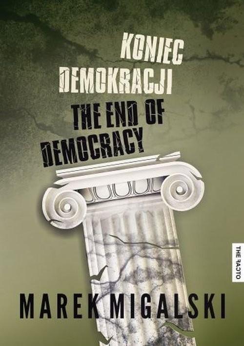 okładka Koniec demokracji, Książka | Migalski Marek