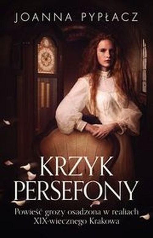 okładka Krzyk Persefony, Książka   Joanna Pypłacz