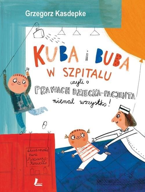 okładka Kuba i Buba w szpitaluksiążka      Grzegorz Kasdepke