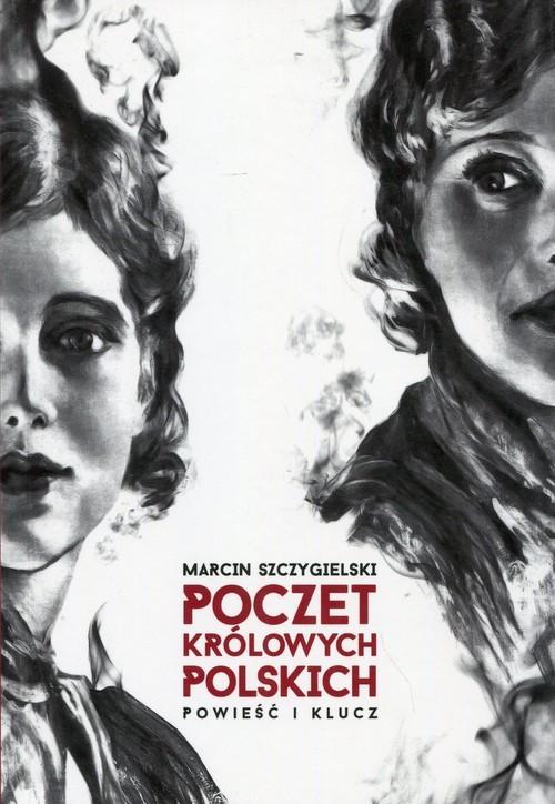 okładka Poczet królowych polskich Powieść i kluczksiążka |  | Marcin Szczygielski