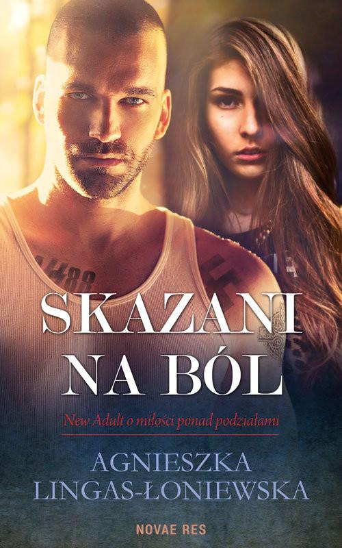 okładka Skazani na ból, Książka | Agnieszka Lingas-Łoniewska