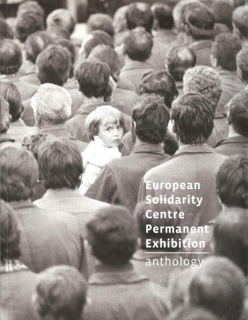 okładka European Solidarity Centre Permanent Exhibition Anthology, Książka | dr Jacek Kołtan, Ewa  Konarowska