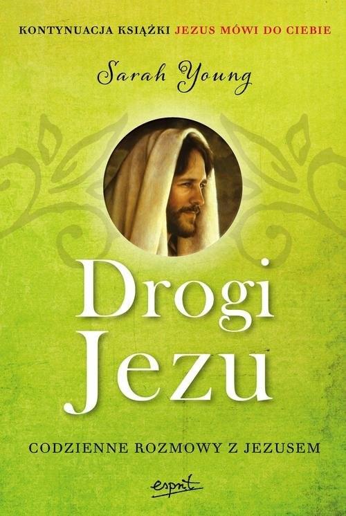 okładka Drogi Jezu Codzienne rozmowy z Jezusem, Książka | Sarah  Young