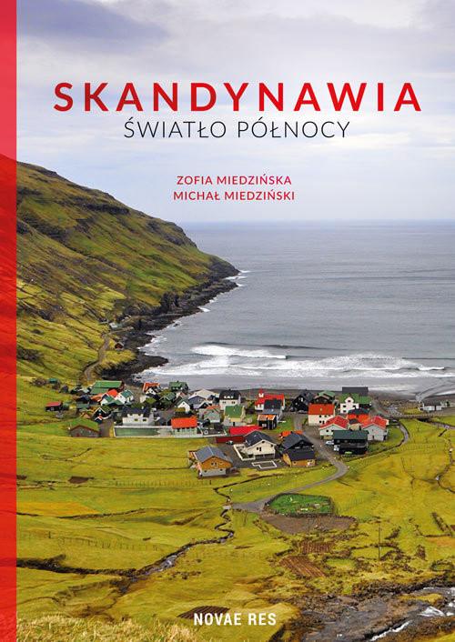 okładka Skandynawia Światło północy, Książka | Michał Miedziński, Zofia Miedzińska