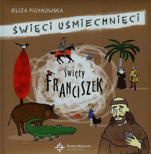 okładka Święty Franciszek Święci uśmiechnięci, Książka | Eliza Piotrowska