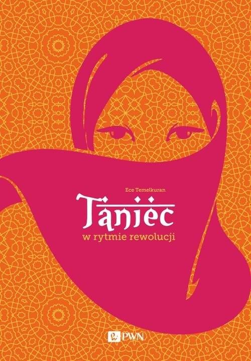 okładka Taniec w rytmie rewolucji, Książka | Ece  Temelkuran
