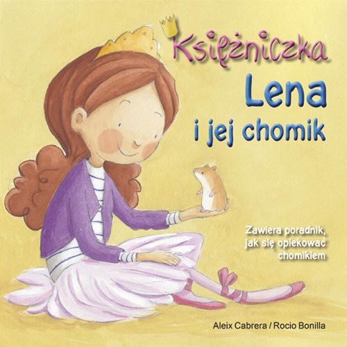 okładka Księżniczka Lena i jej chomik, Książka | Cabrera Aleix