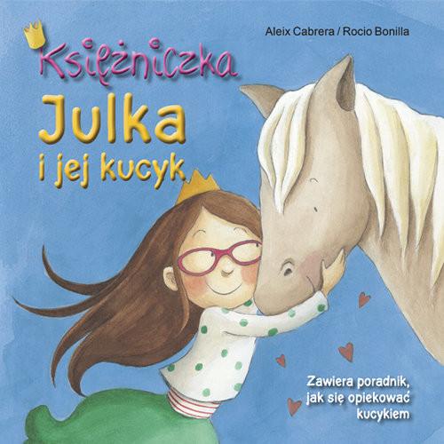 okładka Księżniczka Julka i jej kucyk, Książka | Cabrera Aleix