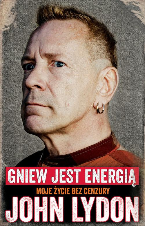 okładka John Lydon Gniew jest energią Moje życie bez cenzury., Książka | Lydon John