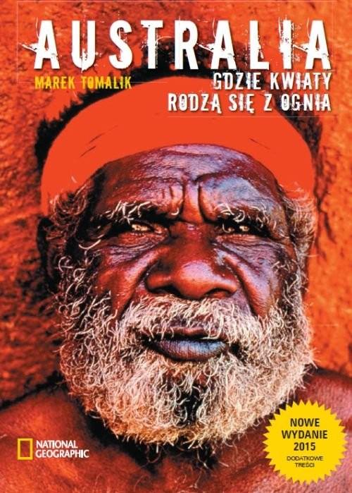 okładka Australia Gdzie kwiaty rodzą się z ognia, Książka | Marek Tomalik
