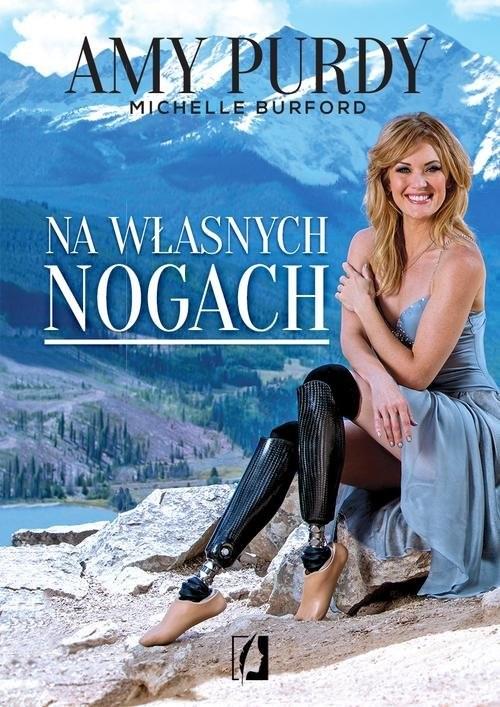 okładka Na własnych nogach, Książka | Amy Purdy, Michelle Burford