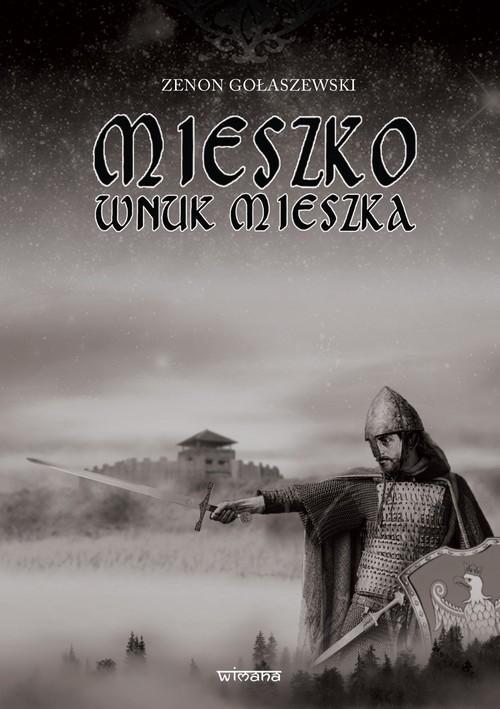 okładka Mieszko wnuk Mieszka, Książka | Gołaszewski Zenon