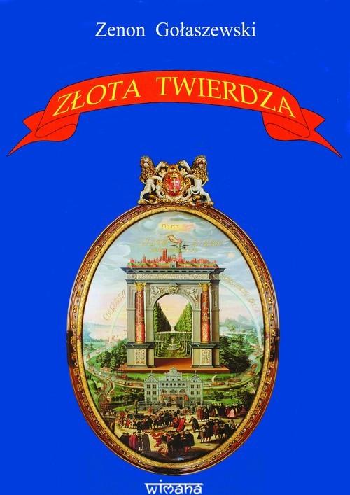 okładka Złota Twierdza, Książka | Gołaszewski Zenon
